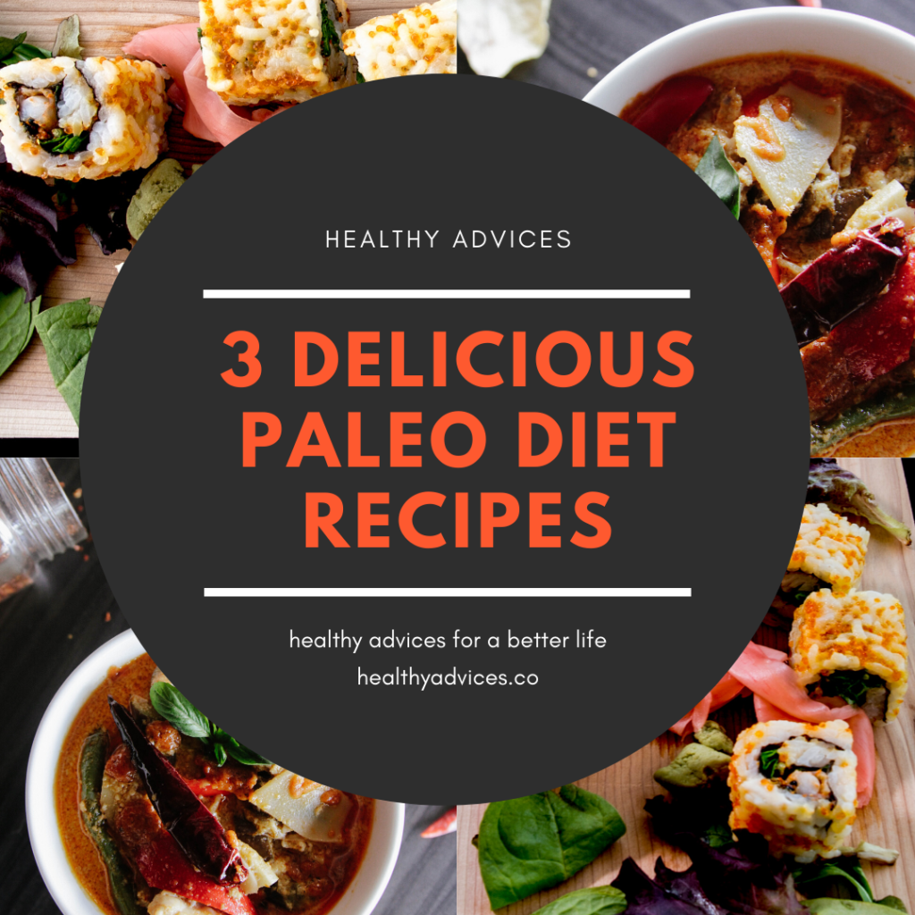 Paleo Diet: 3 Delicious Paleo Diet Recipes